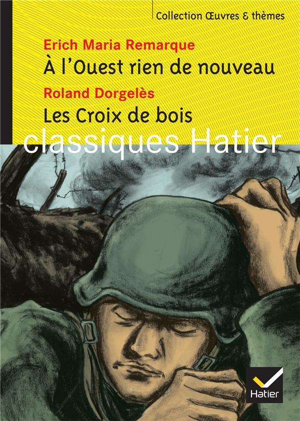 A L'OUEST RIEN DE NOUVEAU, LES CROIX DE BOIS REMARQUE/DORGELES HATIER JEUNESSE
