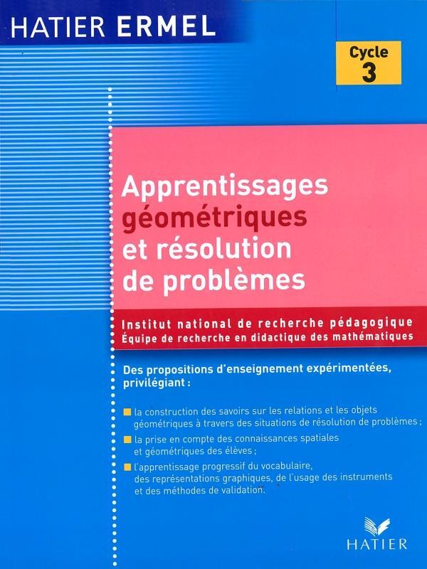 APPRENTISSAGES GEOMETRIQUES ET RESOLUTION DE PROBLEMES AU CYCLE 3 CHARNAY/DOUAIRE HATIER JEUNESSE