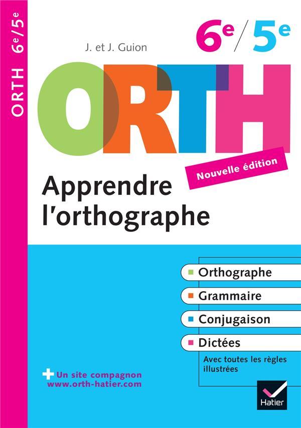 APPRENDRE L'ORTHOGRAPHE  -  6EME5EME (EDITION 2009) GUION-J+J HATIER JEUNESSE