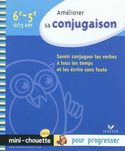 AMELIORER SA CONJUGAISON  -  6EME, 5EME PAUL ANNE-MARIE HATIER JEUNESSE