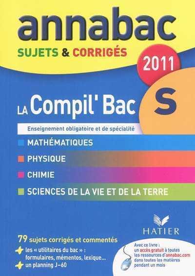 ANNABAC 2011 LA COMPIL' BAC S SUJETS ET CORRIGES BREHERET-R+ELLUL-F HATIER JEUNESSE