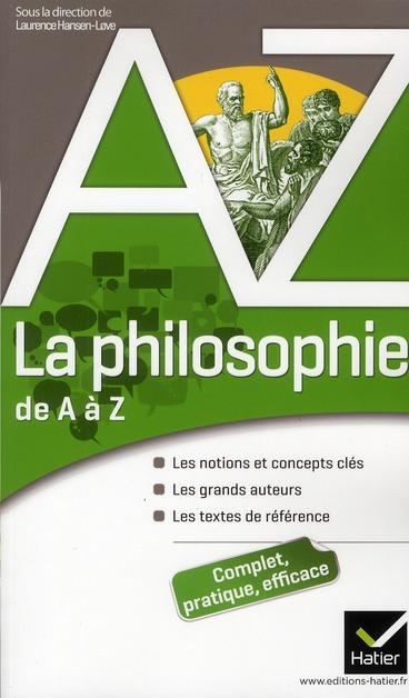 HANSEN LOVE-L+CLEMEN - LA PHILOSOPHIE DE A A Z - AUTEURS, OEUVRES ET NOTIONS PHILOSOPHIQUES