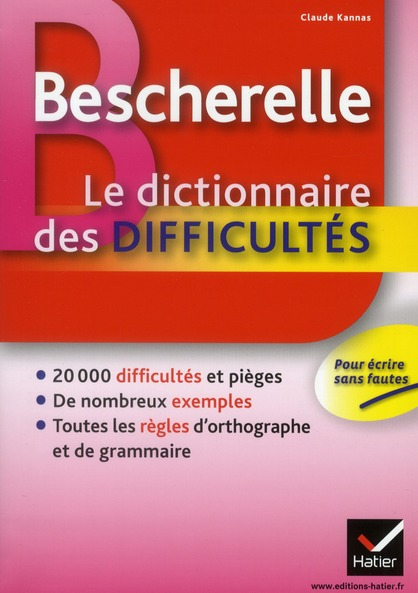 BESCHERELLE LE DICTIONNAIRE DES DIFFICULTES - TOUTE L'ORTHOGRAPHE AU QUOTIDIEN