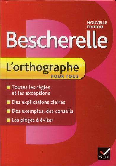 BESCHERELLE L'ORTHOGRAPHE POUR TOUS KANNAS-C HATIER JEUNESSE
