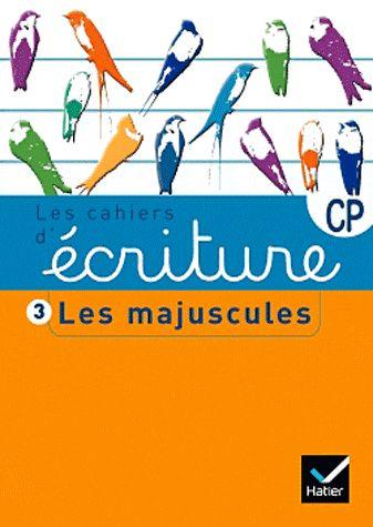 LES CAHIERS D'ECRITURE  -  CP T.3  -  LES MAJUSCULES (EDITION 2011) DUMONT DANIELE HATIER JEUNESSE