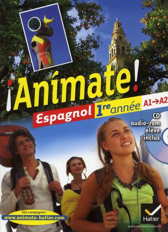 ANIMATE  -  ANIMATE  -  ESPAGNOL  -  1ERE ANNEE  -  MANUEL DE L'ELEVE (EDITION 2011) ALAIS-FERRAND/CASANA HATIER JEUNESSE