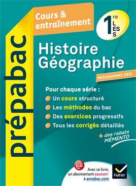 HISTOIRE-GEOGRAPHIE 1RE L, ES, S - PREPABAC COURS & ENTRAINEMENT (PROGRAMME 2013) SMITS FLORENCE Hatier