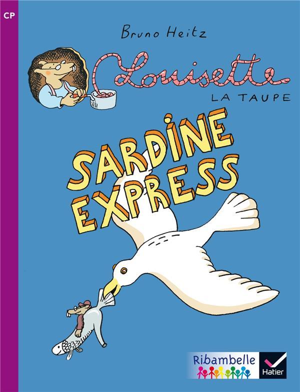RIBAMBELLE  -  LOUISETTE LA TAUPE  -  SARDINE EXPRESS  -  CP  -  SERIE VIOLETTE (EDITION 2014) HEITZ BRUNO Hatier