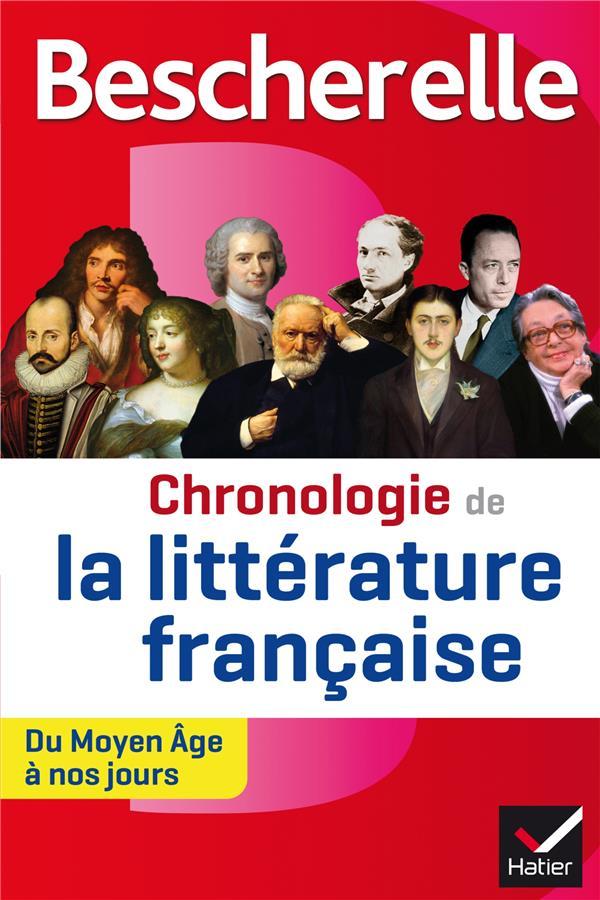 BESCHERELLE CHRONOLOGIE DE LA LITTERATURE FRANCAISE - DU MOYEN AGE A NOS JOURS RAULINE/ODDO/FAERBER Hatier
