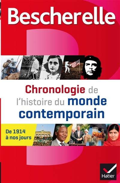 BESCHERELLE CHRONOLOGIE DE L'HISTOIRE DU MONDE CONTEMPORAIN - LES EVENEMENTS MAJEURS DE 1914 A NOS J CHEVALLIER/RENAUD Hatier
