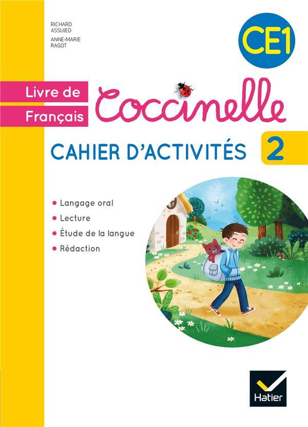 COCCINELLE  -  CAHIER D'ACTIVITES T.2  -  LIVRE DE FRANCAIS  -  CE1 (EDITION 2015) RAGOT/ASSUIED Hatier