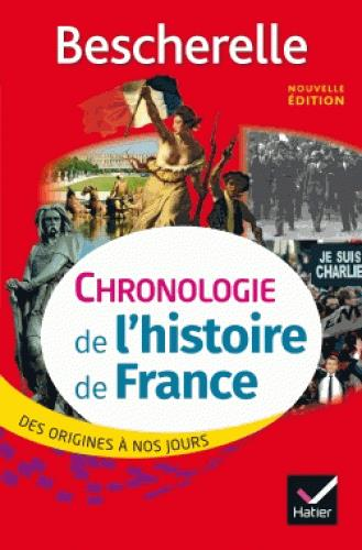CHRONOLOGIE DE L'HISTOIRE DE FRANCE  -  DES ORIGINES A NOS JOURS BOUREL/CHEVALLIER PERRON