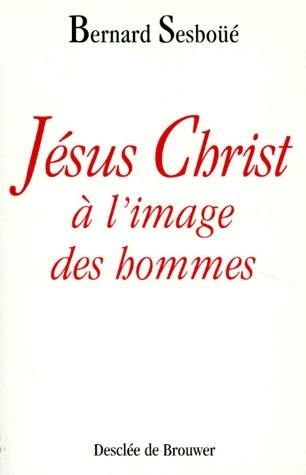 JESUS-CHRIST A L'IMAGE DES HOMMES