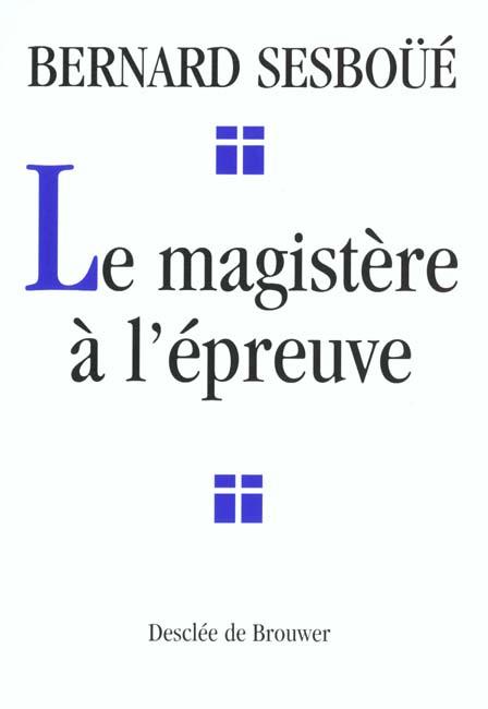 LE MAGISTERE A L'EPREUVE