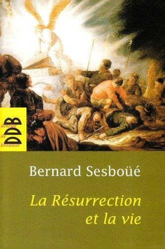 LA RESURRECTION ET LA VIE