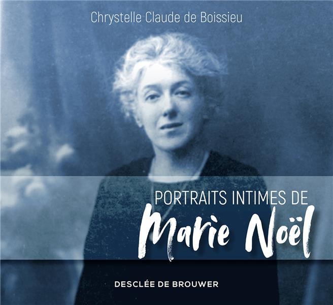 PORTRAITS INTIMES DE MARIE NOEL