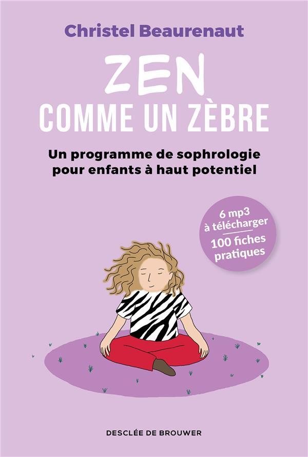 ZEN COMME UN ZEBRE - UN PROGRAMME DE SOPHROLOGIE POUR ENFANTS A HAUT POTENTIEL