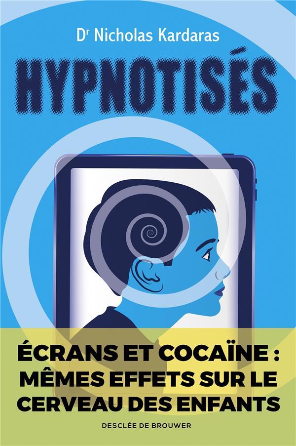 HYPNOTISES - LES EFFETS DES ECRANS SUR LE CERVEAU DES ENFANTS