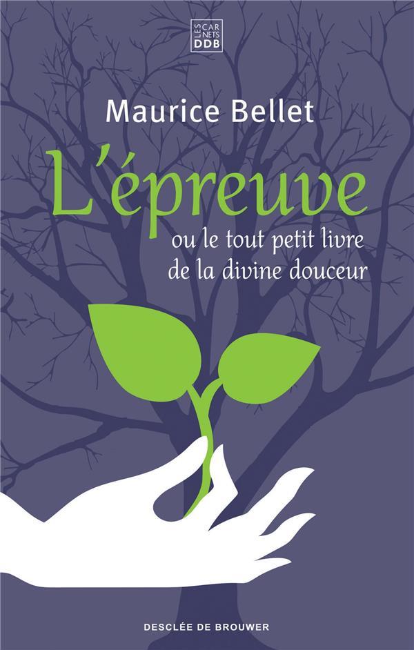 L'EPREUVE  -  OU LE TOUT PETIT LIVRE DE LA DIVINE DOUCEUR