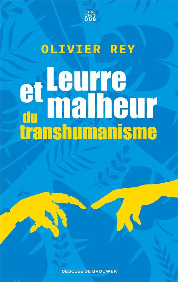 LEURRE ET MALHEUR DU TRANSHUMANISME