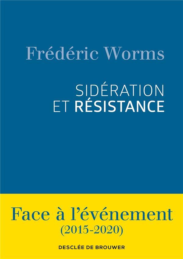 SIDERATION ET RESISTANCE     FACE A L'EVENEMENT (2015 2020)