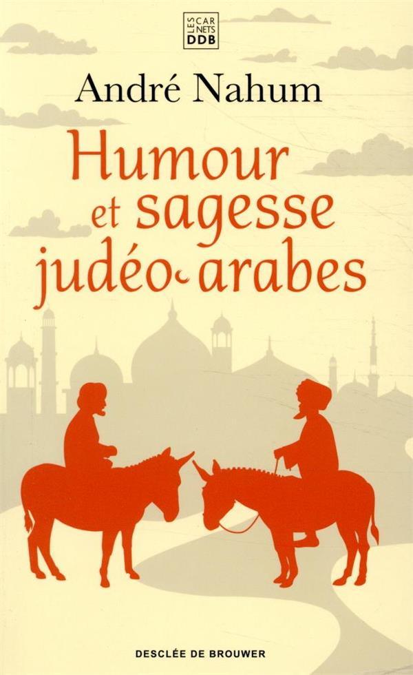 HUMOUR ET SAGESSE JUDEO-ARABES NAHUM/CHANFRAULT Desclee De Brouwer