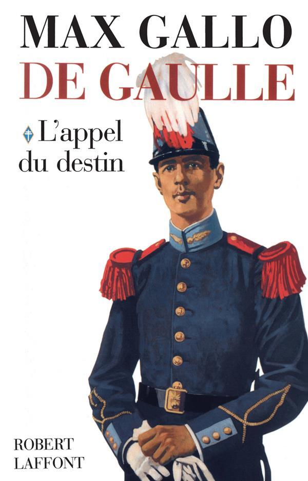 DE GAULLE T.1  -  L'APPEL DU DESTIN GALLO MAX ROBERT LAFFONT