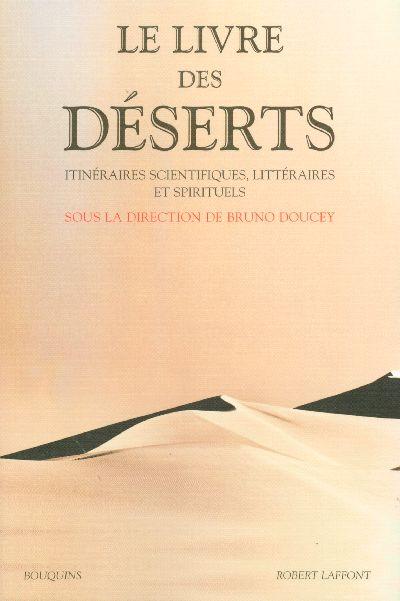 LE LIVRE DES DESERTS ITINERAIRES SCIENTIFIQUES, LITTERAIRES ET SPIRITUELS