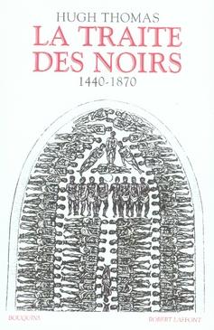 LA TRAITE DES NOIRS HISTOIRE DU COMMERCE D'ESCLAVES TRANSATLANTIQUE, 1440-1870