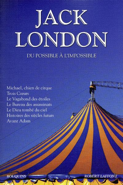 JACK LONDON - DU POSSIBLE A L'IMPOSSIBLE - NE - VOL03