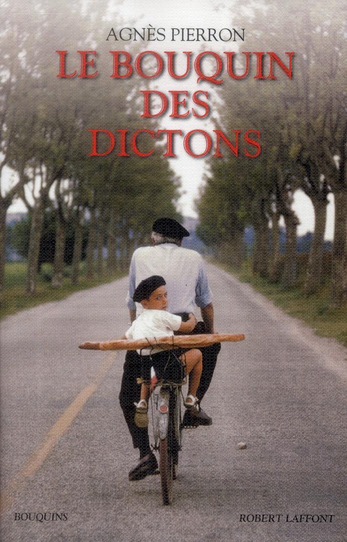 LE BOUQUIN DES DICTONS Pierron Agnès R. Laffont