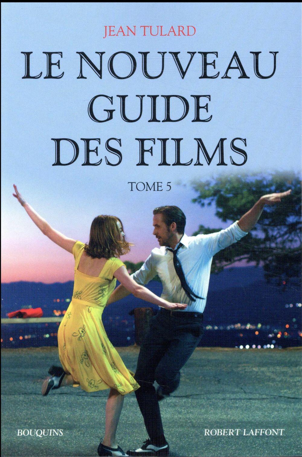 LE NOUVEAU GUIDE DES FILMS - T TULARD JEAN BOUQUINS