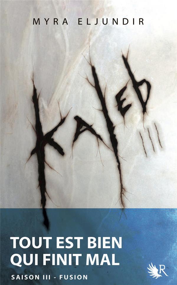 Eljundir Myra - KALEB TOME 3 - FUSION