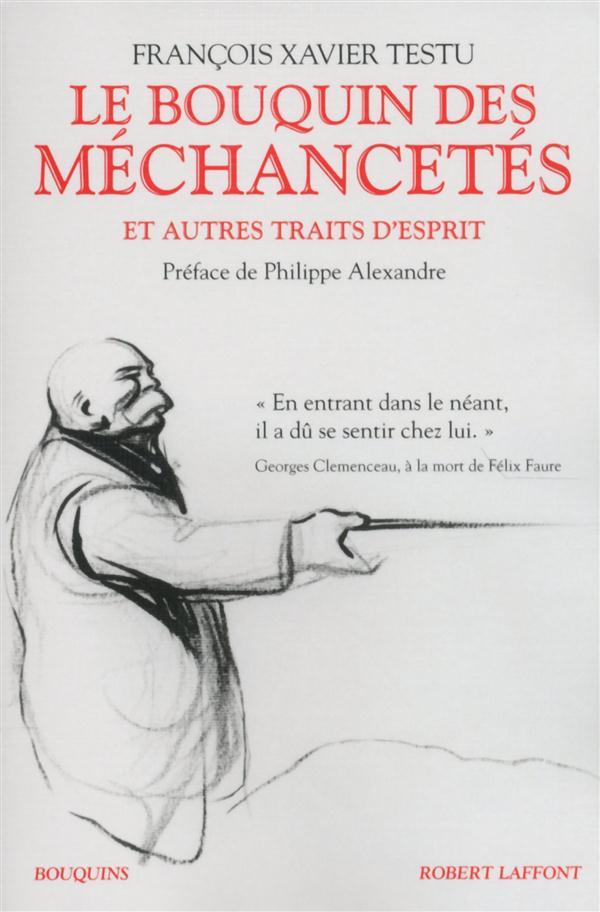 Testu François Xavier - LE BOUQUIN DES MECHANCETES ET AUTRES TRAITS D'ESPRIT