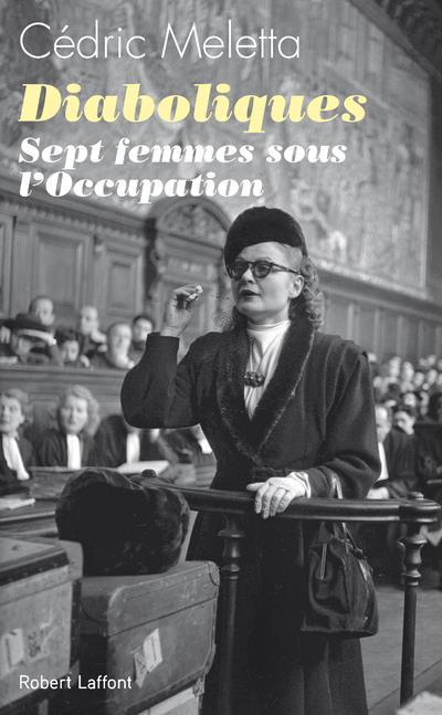 DIABOLIQUES - SEPT FEMMES SOUS MELETTA CEDRIC ROBERT LAFFONT