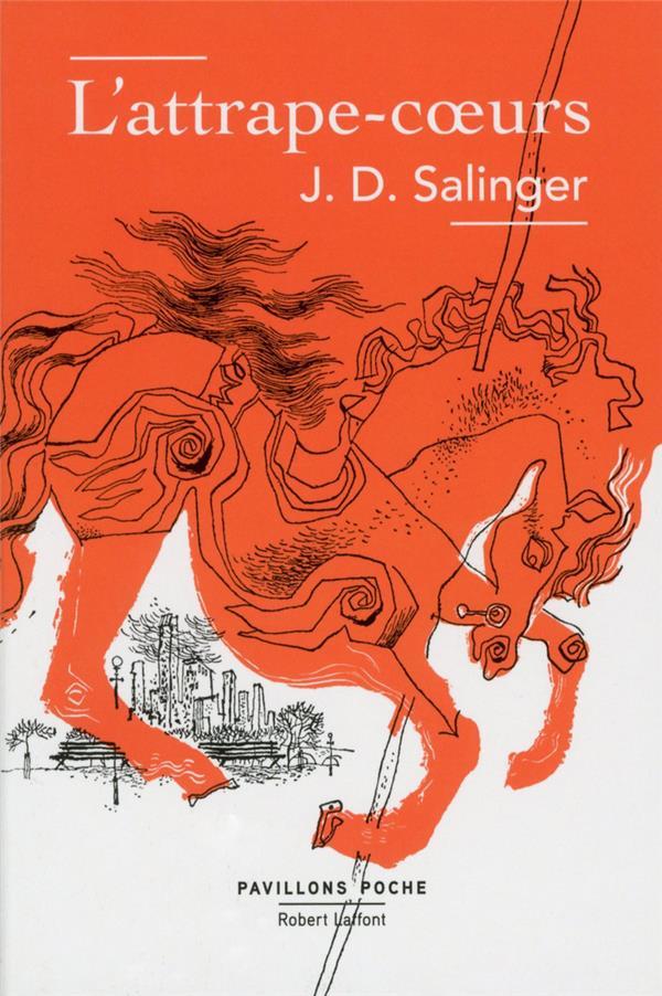 L'ATTRAPE-COEURS Salinger Jerome David R. Laffont