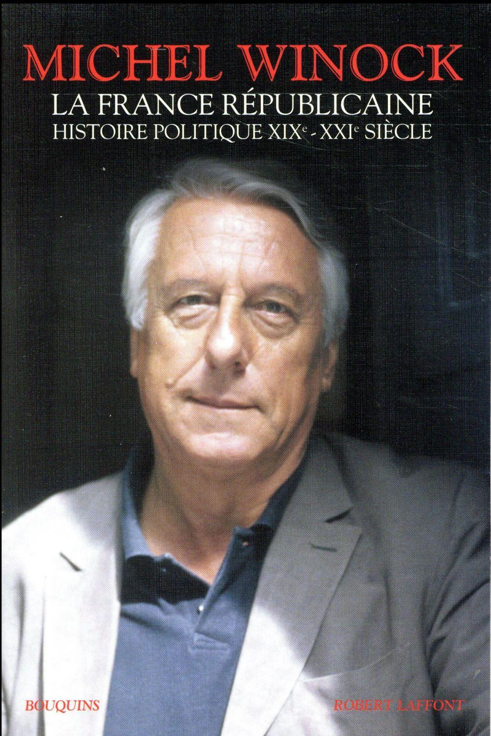 LA FRANCE REPUBLICAINE HISTOIRE POLITIQUE XIX-XXIE SIECLE