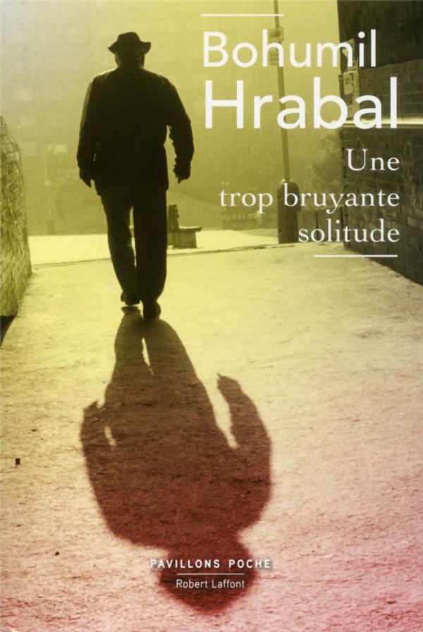 UNE TROP BRUYANTE SOLITUDE - PAVILLONS POCH E - NOUVELLE EDITION
