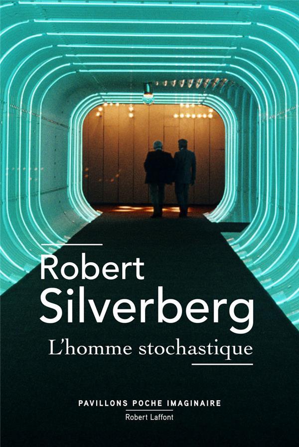 L-HOMME STOCHASTIQUE - PAVILLO SILVERBERG ROBERT ROBERT LAFFONT