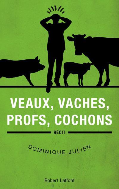 Veaux, vaches, profs, cochons