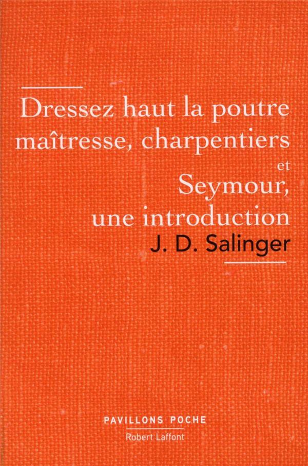 Dressez haut la poutre maîtresse, charpentiers Seymour, une introduction
