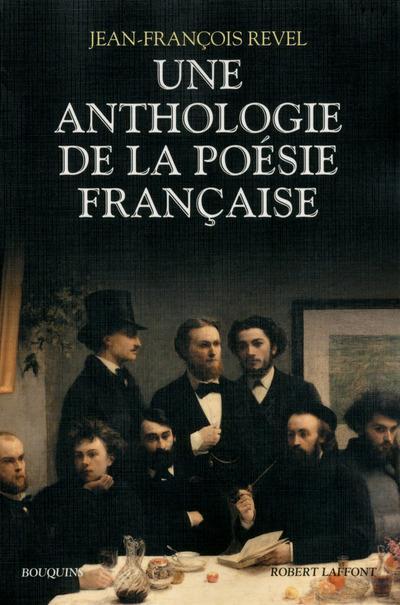 UNE ANTHOLOGIE DE LA POESIE FRANCAISE  R. Laffont