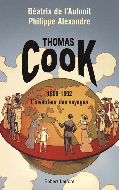 THOMAS COOK, L-INVENTEUR DES V L-AULNOIT/ALEXANDRE ROBERT LAFFONT