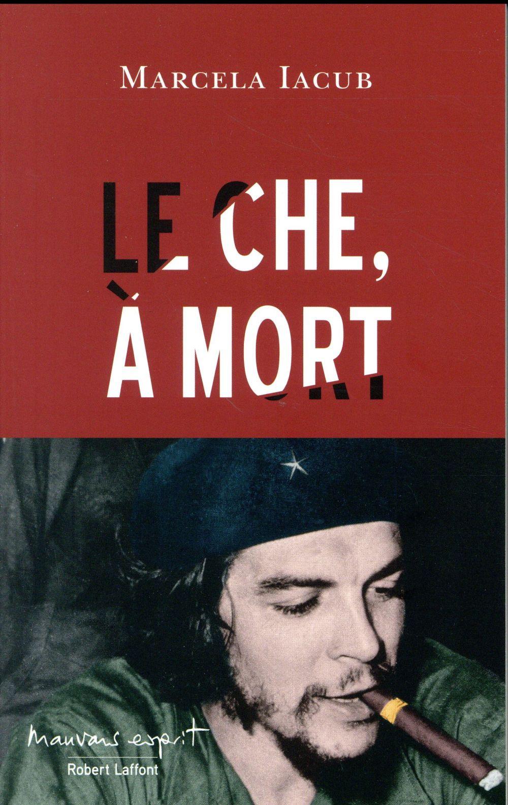 LE CHE, A MORT