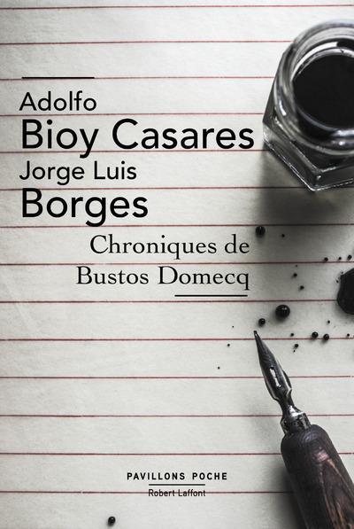 CHRONIQUES DE BUSTOS DOMECQ - PAVILLONS POCHE - NOUVELLE EDITION