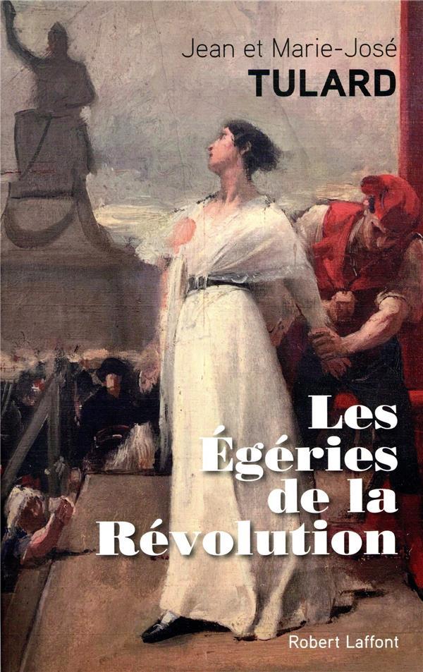 LES EGERIES DE LA REVOLUTION TULARD ROBERT LAFFONT