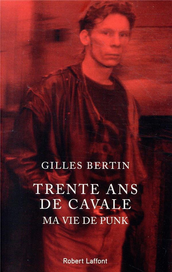 TRENTE ANS DE CAVALE