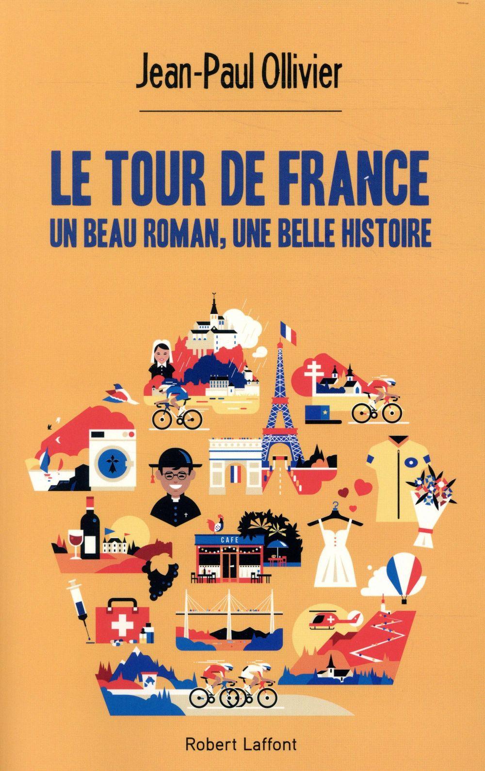 LE TOUR DE FRANCE, UN BEAU ROM OLLIVIER JEAN-PAUL ROBERT LAFFONT