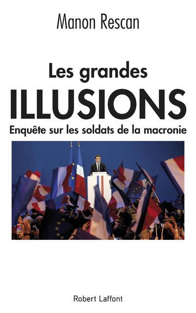 LES GRANDES ILLUSIONS RESCAN MANON ROBERT LAFFONT