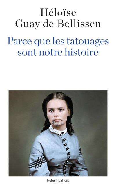 PARCE QUE LES TATOUAGES SONT N GUAY DE BELLISSEN H. ROBERT LAFFONT